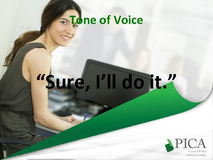 """Tone of Voice """"Sure, I'll do it. """""""