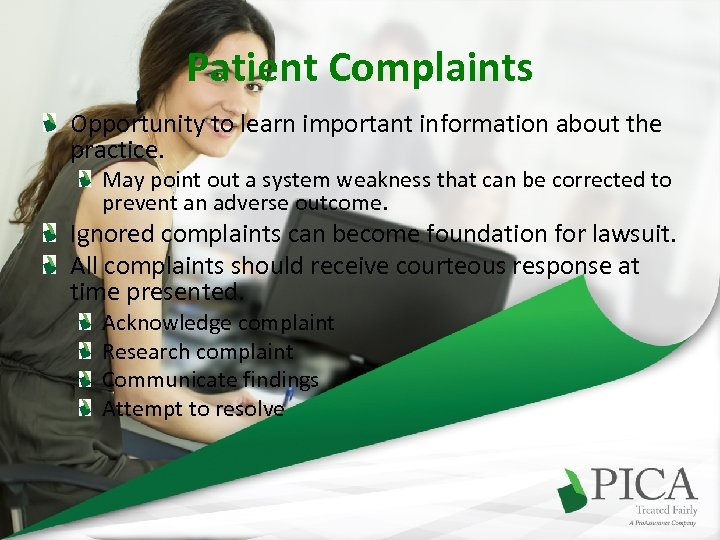 Patient Complaints Opportunity to learn important information about the practice. May point out a