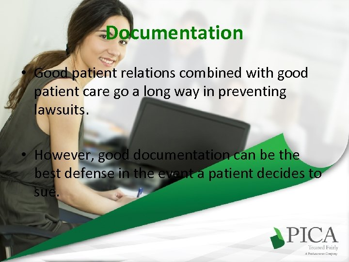 Documentation • Good patient relations combined with good patient care go a long way