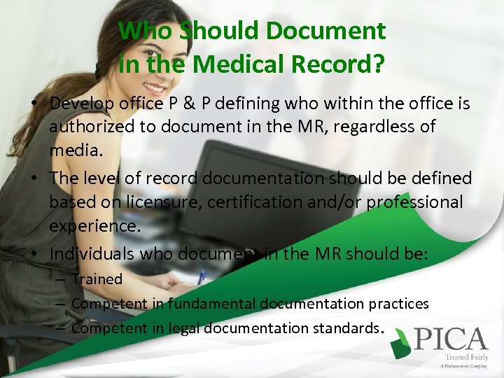 Who Should Document in the Medical Record? • Develop office P & P defining