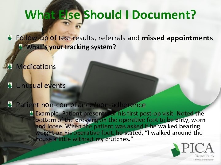 What Else Should I Document? Follow-up of test results, referrals and missed appointments What's