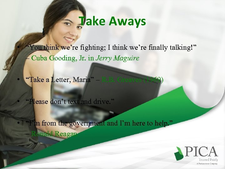 """Take Aways • """"You think we're fighting; I think we're finally talking!"""" – Cuba"""
