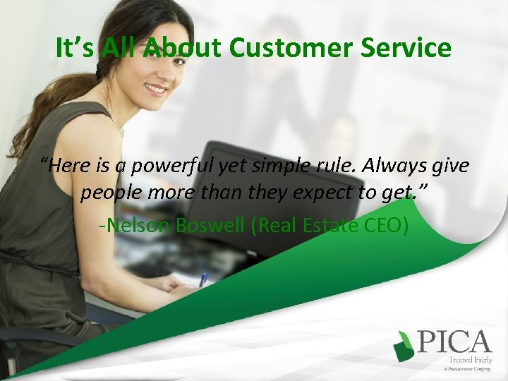 """It's All About Customer Service """"Here is a powerful yet simple rule. Always give"""