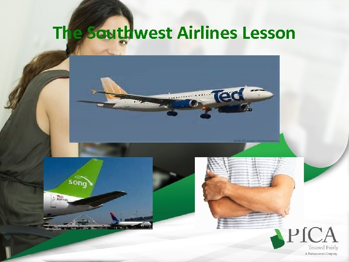 The Southwest Airlines Lesson