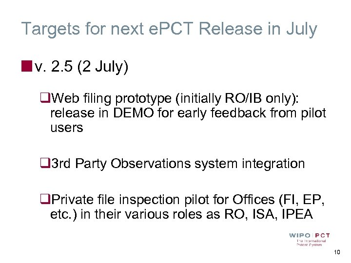 Targets for next e. PCT Release in July v. 2. 5 (2 July) q.