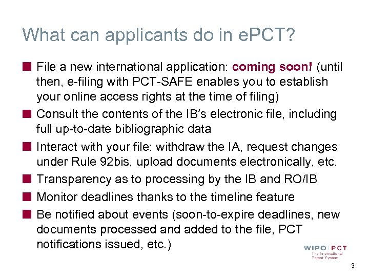 What can applicants do in e. PCT? File a new international application: coming soon!