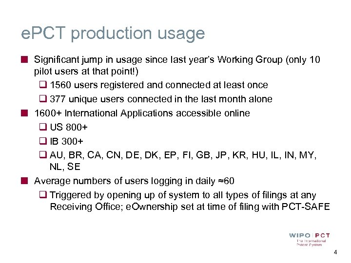 e. PCT production usage Significant jump in usage since last year's Working Group (only