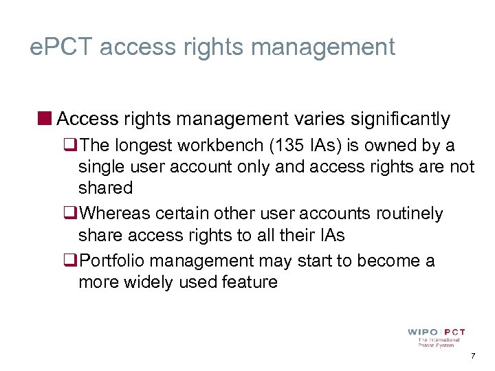 e. PCT access rights management Access rights management varies significantly q. The longest workbench