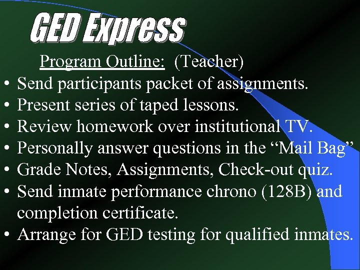 • • Program Outline: (Teacher) Send participants packet of assignments. Present series of