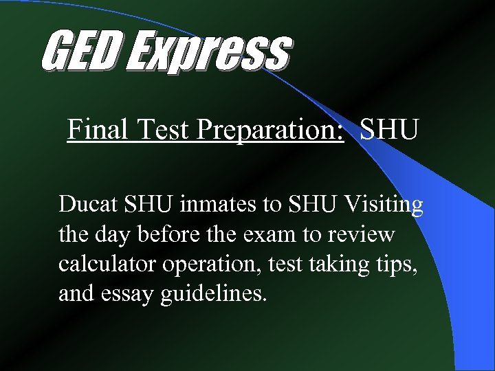 Final Test Preparation: SHU Ducat SHU inmates to SHU Visiting the day before the