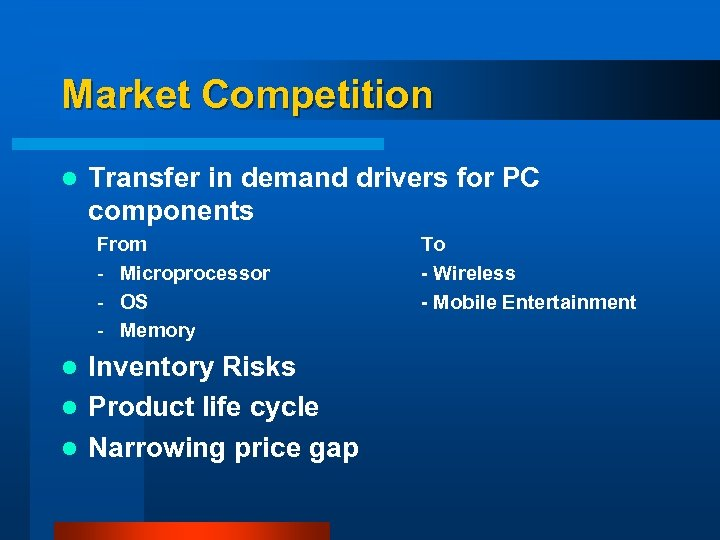 Market Competition l Transfer in demand drivers for PC components From - Microprocessor -