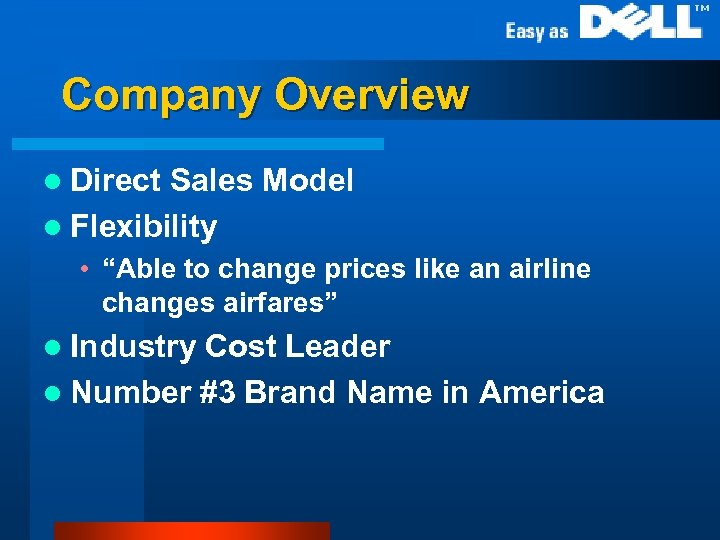 """Company Overview l Direct Sales Model l Flexibility • """"Able to change prices like"""