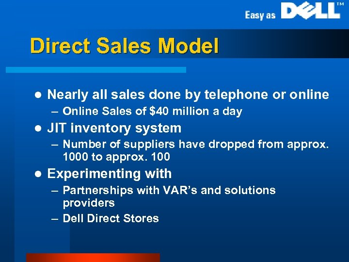 Direct Sales Model l Nearly all sales done by telephone or online – Online