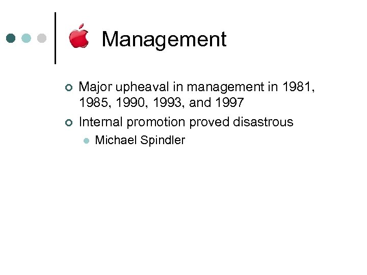 Management ¢ ¢ Major upheaval in management in 1981, 1985, 1990, 1993, and 1997