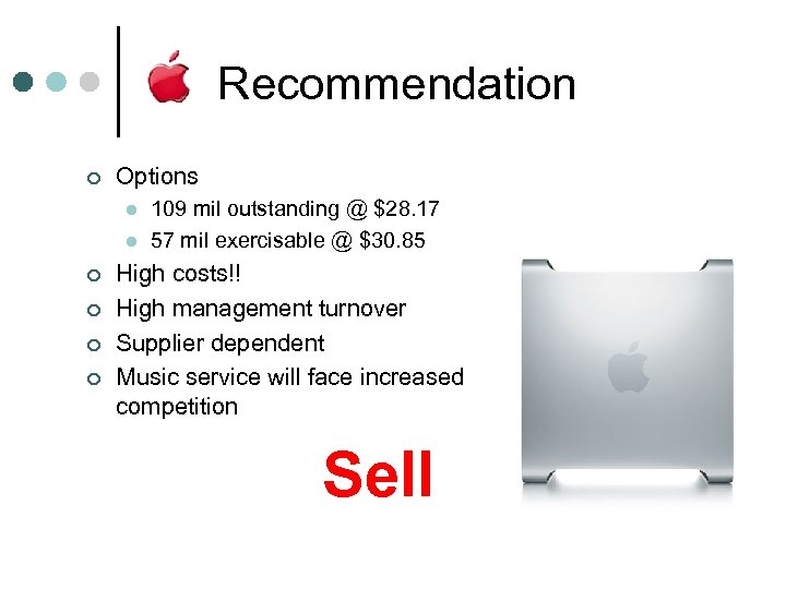 Recommendation ¢ Options l l ¢ ¢ 109 mil outstanding @ $28. 17 57
