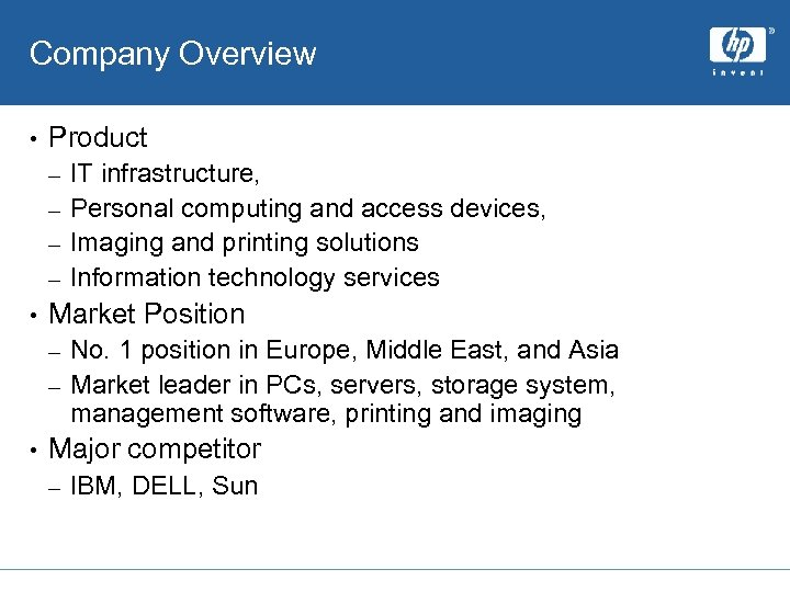 Company Overview • Product IT infrastructure, – Personal computing and access devices, – Imaging