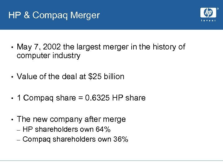 HP & Compaq Merger • May 7, 2002 the largest merger in the history