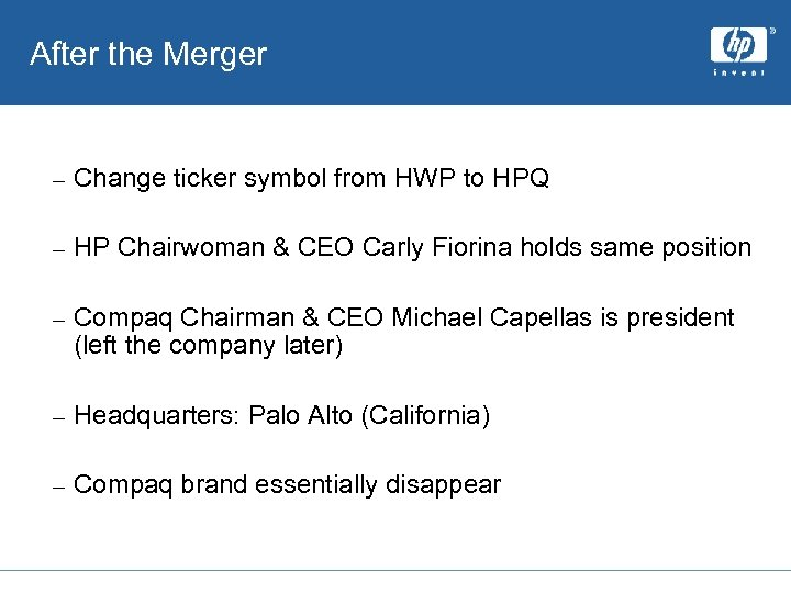 After the Merger – Change ticker symbol from HWP to HPQ – HP Chairwoman