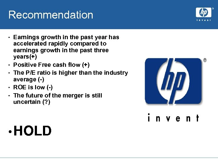 Recommendation • • • Earnings growth in the past year has accelerated rapidly compared