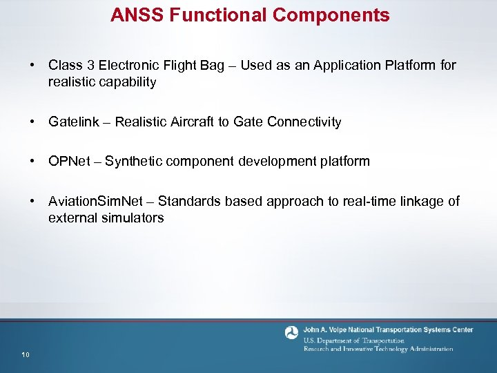 ANSS Functional Components • Class 3 Electronic Flight Bag – Used as an Application