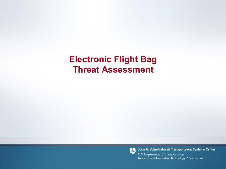 Electronic Flight Bag Threat Assessment