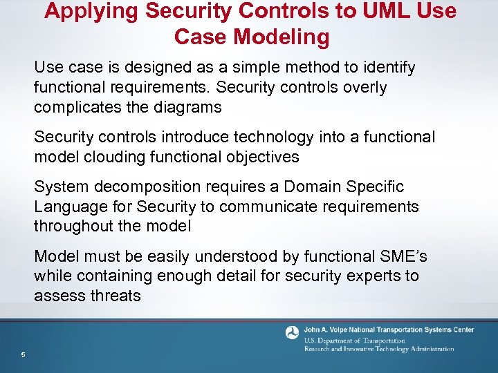Applying Security Controls to UML Use Case Modeling Use case is designed as a