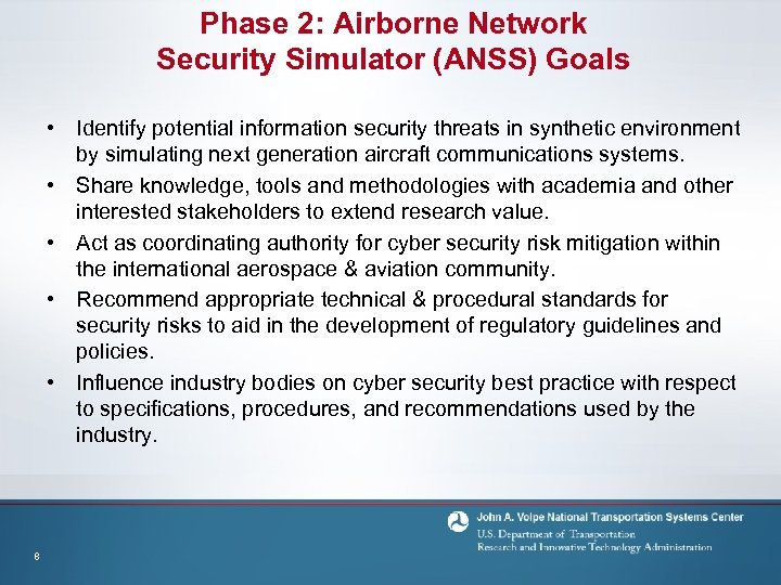 Phase 2: Airborne Network Security Simulator (ANSS) Goals • Identify potential information security threats