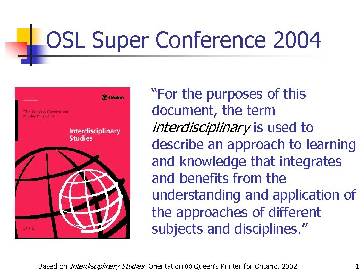"""OSL Super Conference 2004 """"For the purposes of this document, the term interdisciplinary is"""