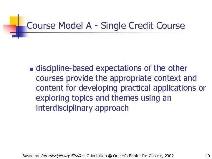 Course Model A - Single Credit Course n discipline-based expectations of the other courses