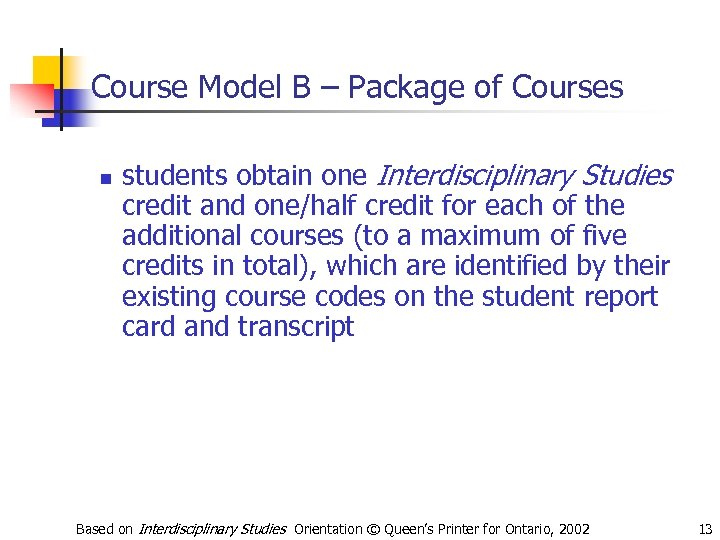 Course Model B – Package of Courses n students obtain one Interdisciplinary Studies credit