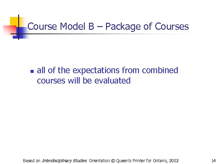 Course Model B – Package of Courses n all of the expectations from combined