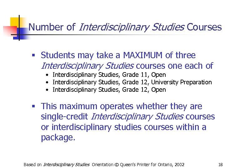 Number of Interdisciplinary Studies Courses § Students may take a MAXIMUM of three Interdisciplinary