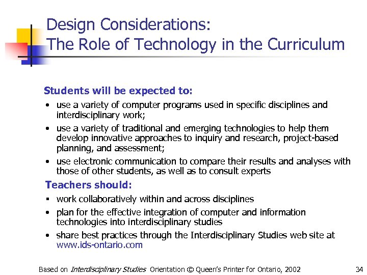 Design Considerations: The Role of Technology in the Curriculum Students will be expected to: