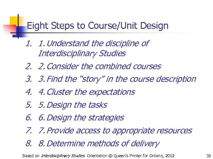 Eight Steps to Course/Unit Design 1. 1. Understand the discipline of Interdisciplinary Studies 2.