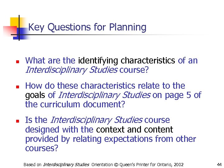 Key Questions for Planning n n n What are the identifying characteristics of an