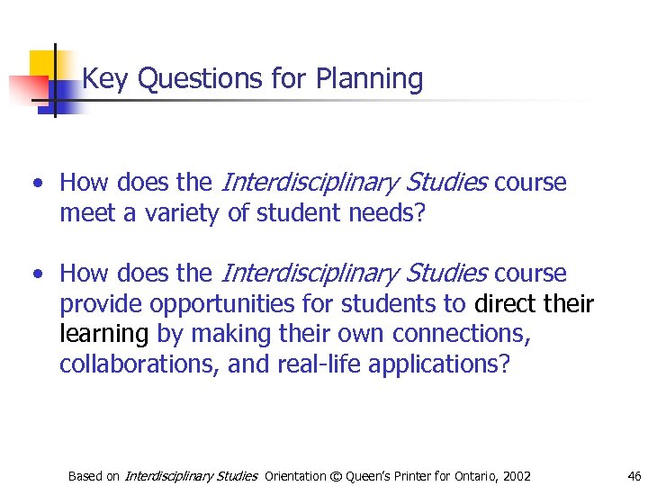 Key Questions for Planning • How does the Interdisciplinary Studies course meet a variety