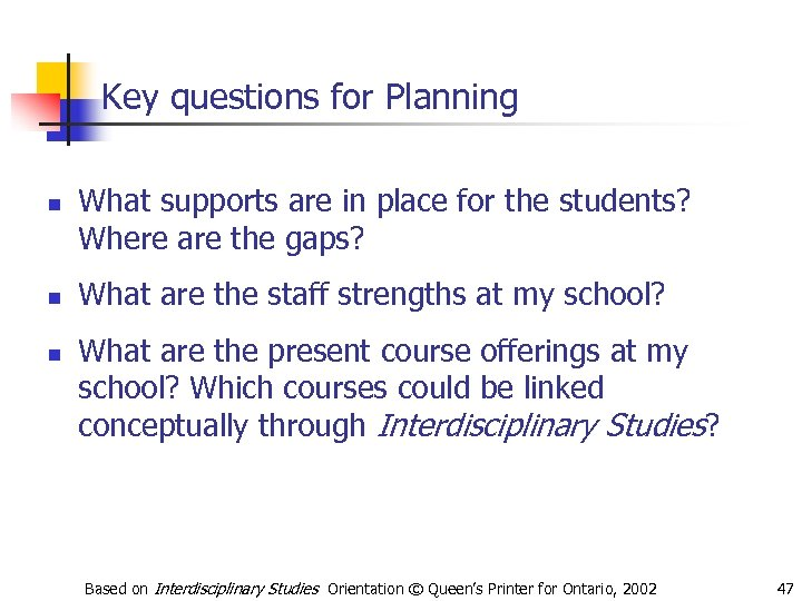 Key questions for Planning n n n What supports are in place for the