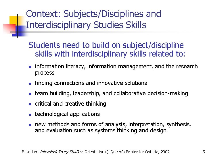 Context: Subjects/Disciplines and Interdisciplinary Studies Skills Students need to build on subject/discipline skills with