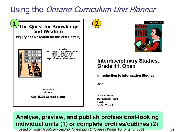 Using the Ontario Curriculum Unit Planner 1 2 Our TDSB School Team Our School