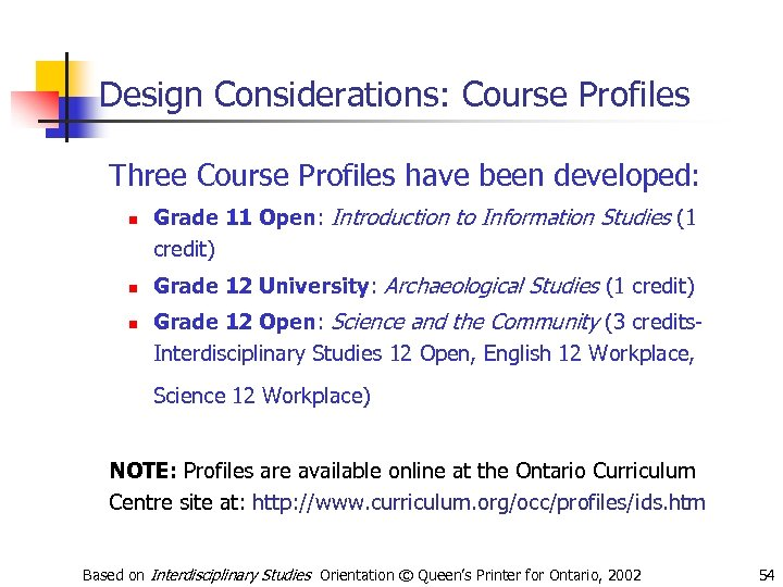 Design Considerations: Course Profiles Three Course Profiles have been developed: n n n Grade