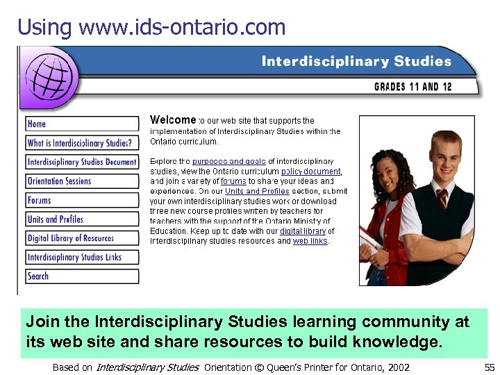 Using www. ids-ontario. com Join the Interdisciplinary Studies learning community at its web site