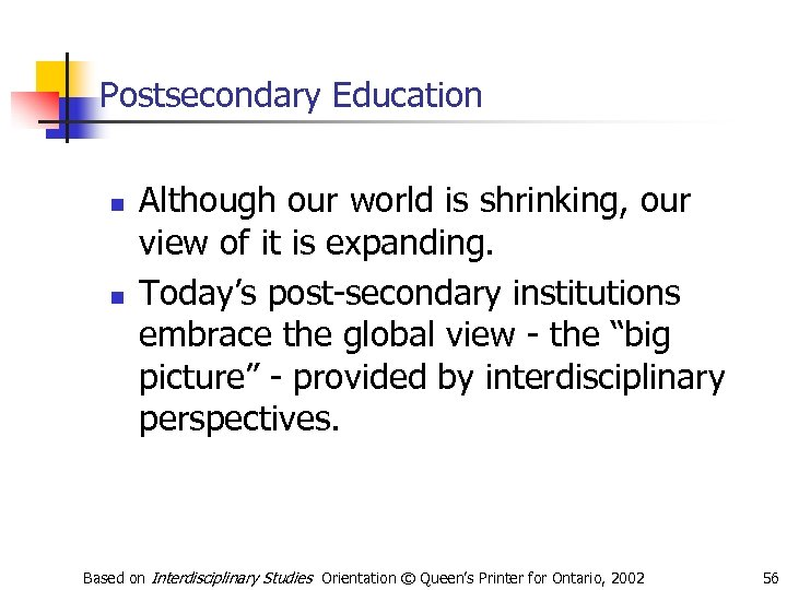 Postsecondary Education n n Although our world is shrinking, our view of it is