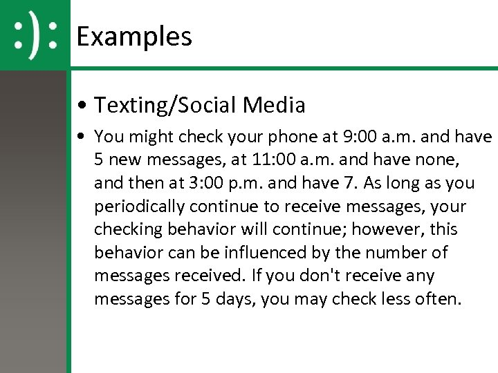 Examples • Texting/Social Media • You might check your phone at 9: 00 a.