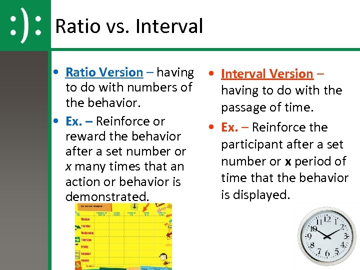 Ratio vs. Interval • Ratio Version – having • Interval Version – to do
