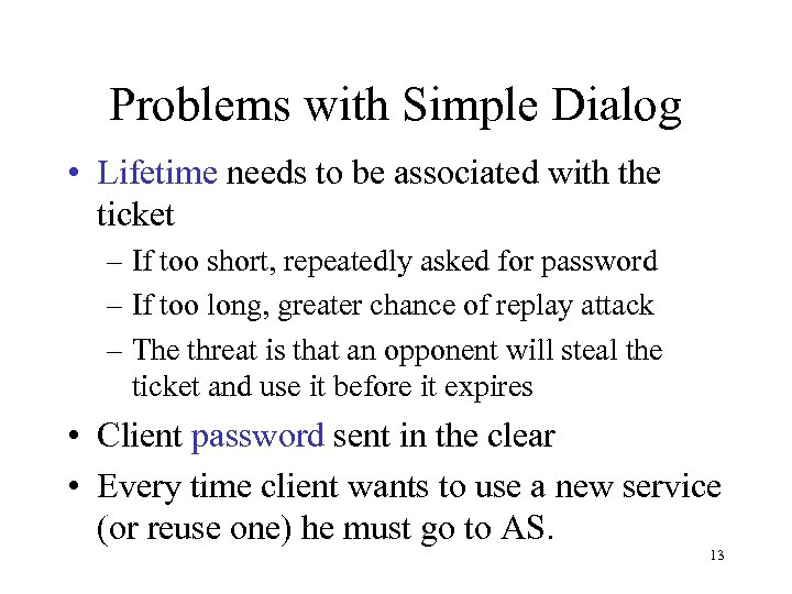 Problems with Simple Dialog • Lifetime needs to be associated with the ticket –