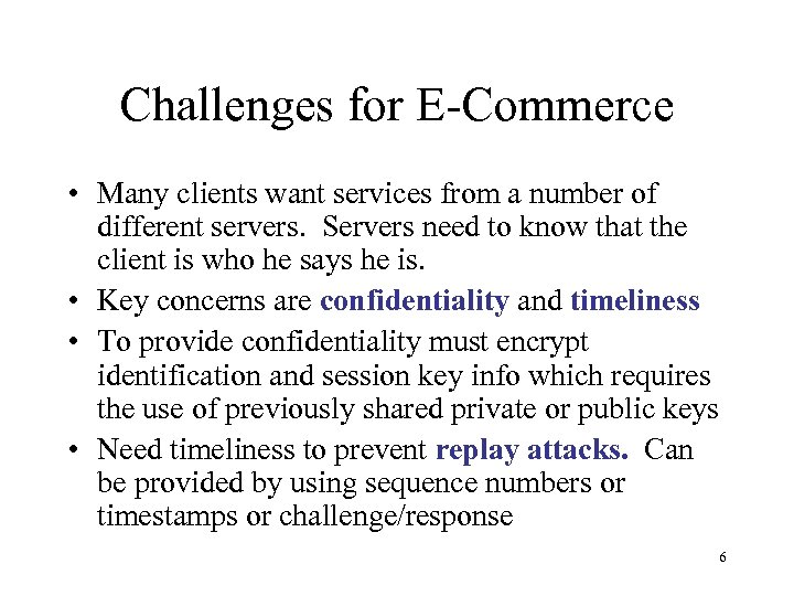 Challenges for E-Commerce • Many clients want services from a number of different servers.