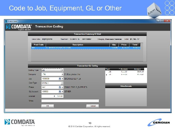 Code to Job, Equipment, GL or Other 10 © 2010 Ceridian Corporation. All rights