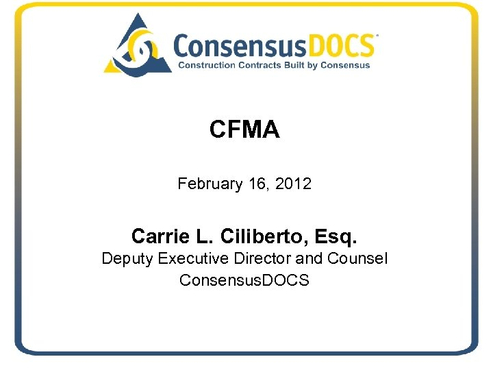 CFMA February 16, 2012 Carrie L. Ciliberto, Esq. Deputy Executive Director and Counsel Consensus.