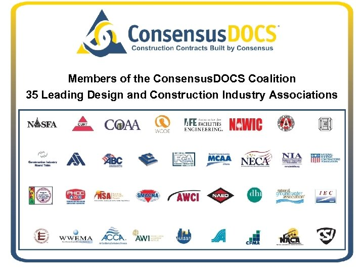 Members of the Consensus. DOCS Coalition 35 Leading Design and Construction Industry Associations