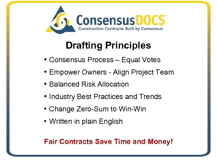 Drafting Principles • Consensus Process – Equal Votes • Empower Owners - Align Project